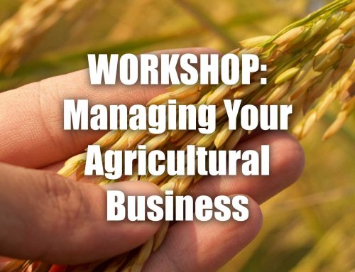 Don't miss our upcoming workshop – Managing Your Agricultural Business